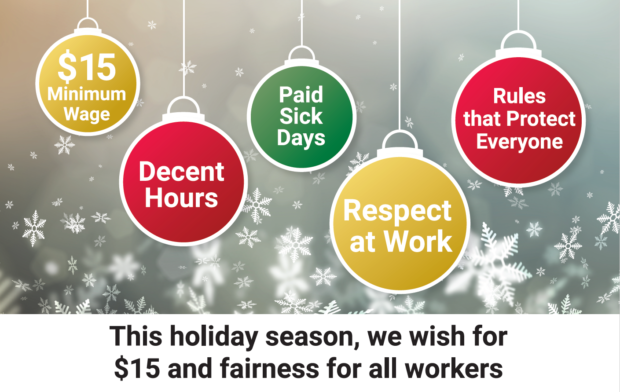 $15 and Fairness demands written on holiday ornaments. Wishing all workers a $15 minimum wage, decent hours, paid sick days, respect at work, and rules that protect everyone.