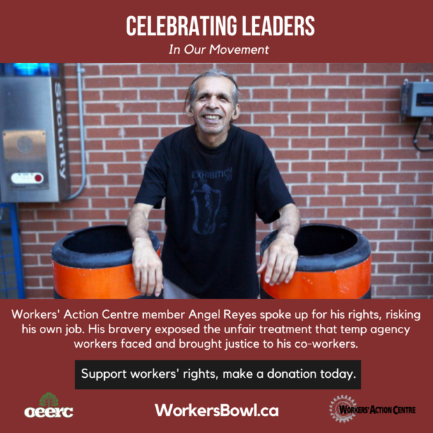 Angel Reyes spoke up for his rights. Support workers' rights, make a donation today. WorkersBowl.ca