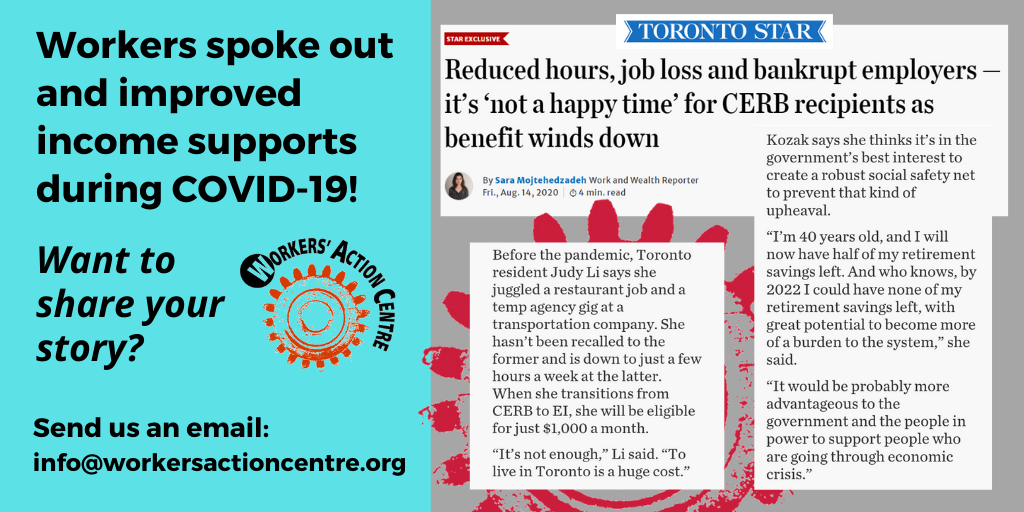Workers spoke out and improved income supports during COVID19! Want to share your story? Email us.